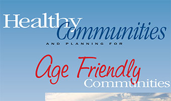 Planning for Age-Friendly Communities A Call to Action